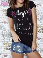 Czarny t-shirt z napisem BOYS ONLY FALL IN LOVE WITH BAD