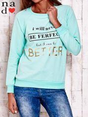Miętowa bluza z napisem I WILL NEVER BE FERFECT BUT I CAN BE BETTER