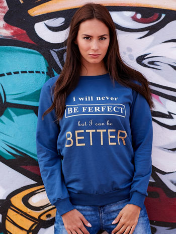 Ciemnoniebieska bluza z napisem I WILL NEVER BE FERFECT BUT I CAN BE BETTER