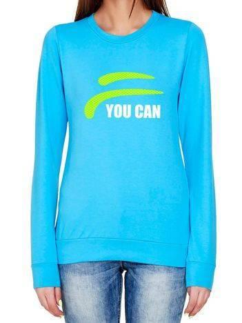 Bluza z nadrukiem napisu YOU CAN turkusowa
