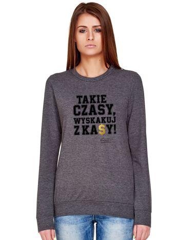 Ciemnoszara bluza damska z nadrukiem TAKIE CZASY by Markus P