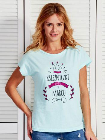 Damski t-shirt KSIĘŻNICZKI RODZĄ SIĘ W MARCU miętowy