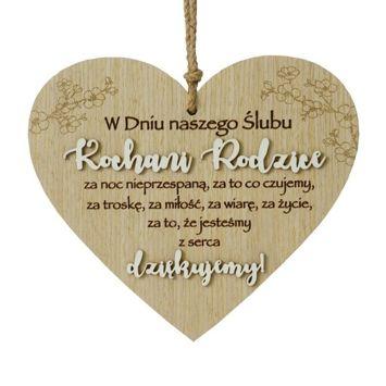 KUKARTKA Tabliczka w kształcie serca z sentencją Kochani Rodzice... Wspaniały, niezapomniany pomysł w ramach podziękowań dla rodziców