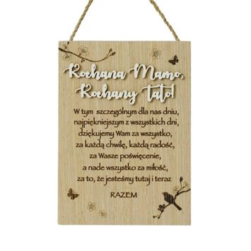 KUKARTKA Tabliczka z sentencją Kochana Mamo, Kochany Tato... Wspaniały, niezapomniany pomysł w ramach podziękowań dla rodziców