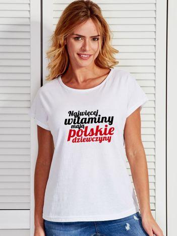 T-shirt NAJWIĘCEJ WITAMINY MAJĄ POLSKIE DZIEWCZYNY biały