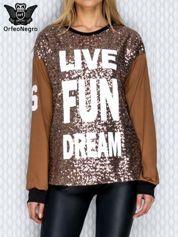 Bluza z cekinami i napisem LIVE FUN DREAM kawowa