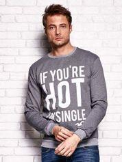 Ciemnoszara bluza męska z napisem IF YOU'RE HOT I'M SINGLE