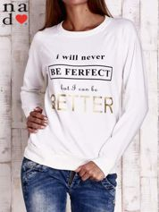 Ecru bluza z napisem I WILL NEVER BE FERFECT BUT I CAN BE BETTER