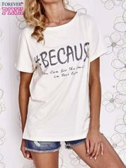 Ecru t-shirt z hashtagiem #BECAUSE