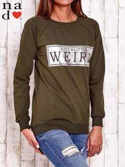 Khaki bluza z napisem JUST A LITTLE WEIRD
