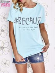 Turkusowy t-shirt z hashtagiem #BECAUSE