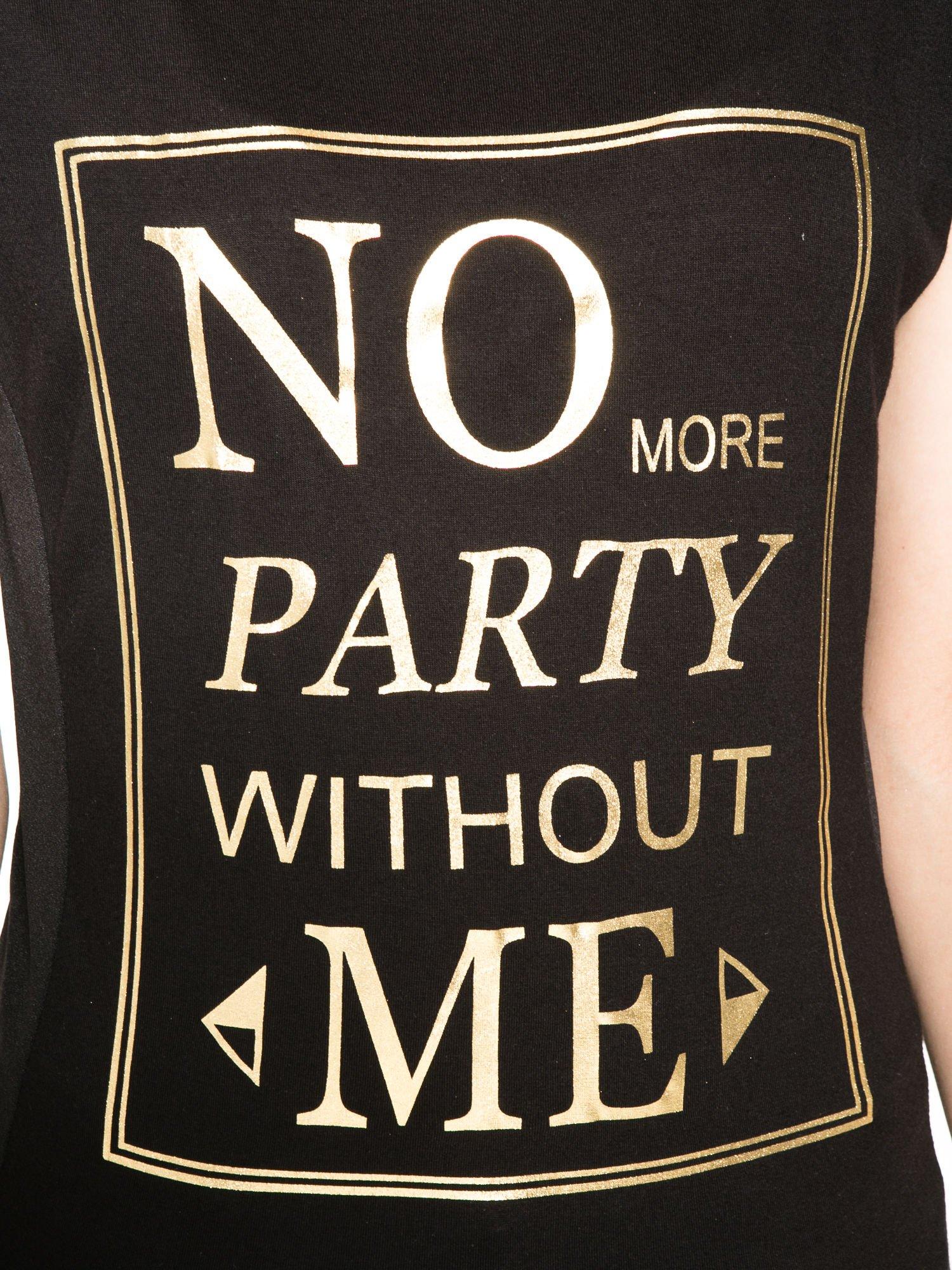 Czarny t-shirt z napisem NO MORE PARTY WITHOUT ME                                  zdj.                                  8