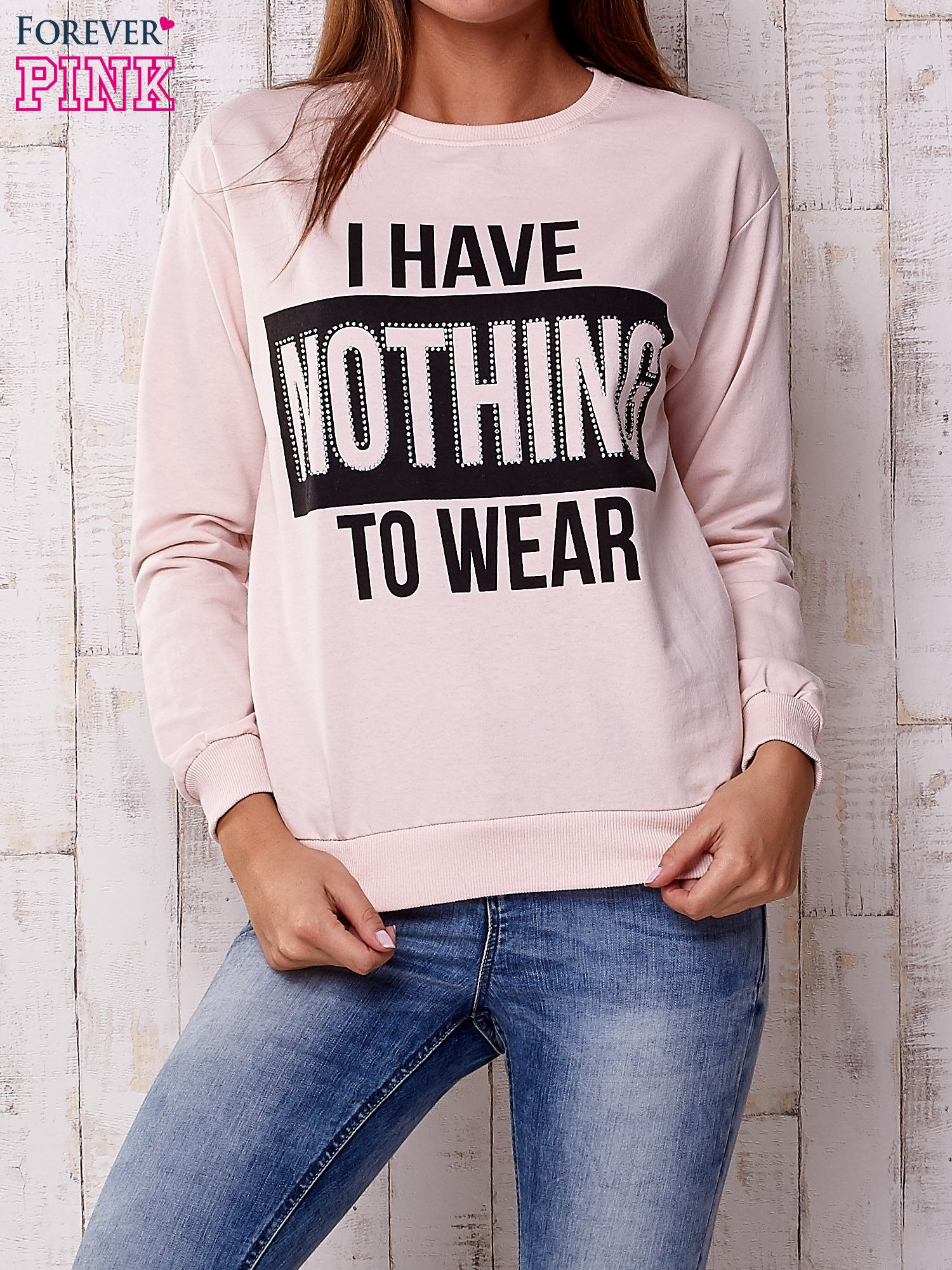 Jasnoróżowa bluza z napisem I HAVE NOTHING TO WEAR                                  zdj.                                  1
