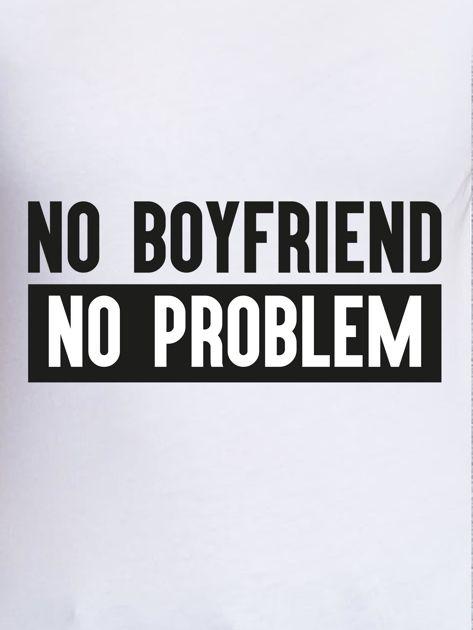 Biały t-shirt damski NO BOYFRIEND NO PROBLEM                                   zdj.                                  2