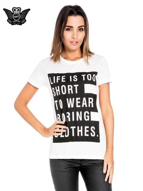Biały t-shirt z napisem LIFE IS TOO SHORT TO WEAR BORING CLOTHES                                  zdj.                                  1