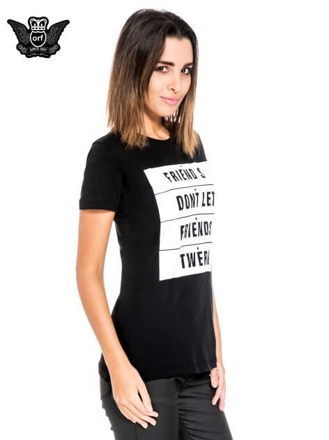 Czarny t-shirt z napisem FRIENDS DON'T LET FRIENDS TWERK                                  zdj.                                  3