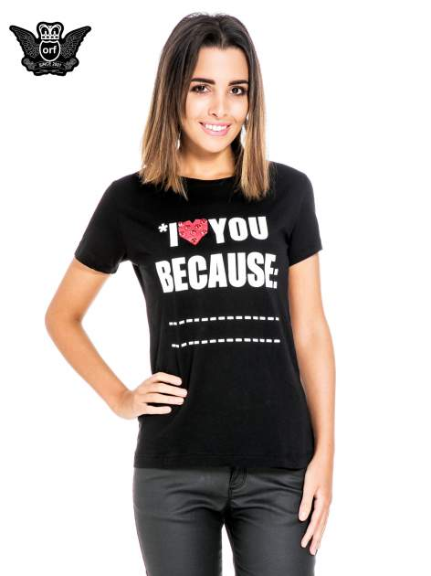 Czarny t-shirt z napisem I LOVE YOU BECAUSE