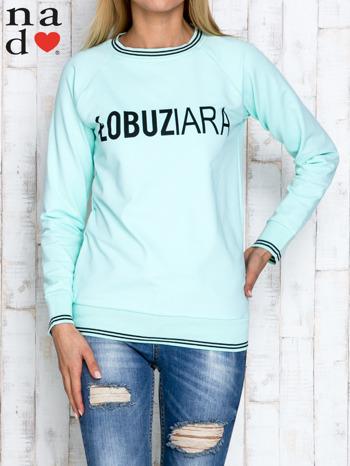 Miętowa bluza z napisem ŁOBUZIARA