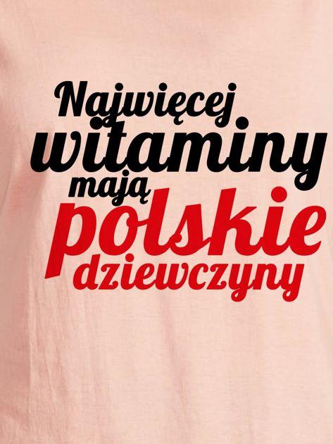 T-shirt NAJWIĘCEJ WITAMINY MAJĄ POLSKIE DZIEWCZYNY łososiowy                              zdj.                              2