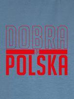 Bluza damska patriotyczna nadruk DOBRA BO POLSKA niebieska                                  zdj.                                  2