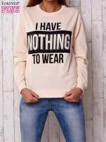 Brzoskwiniowa bluza z napisem I HAVE NOTHING TO WEAR                                                                          zdj.                                                                         1