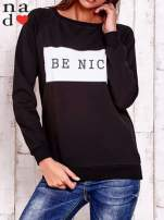 Czarna bluza z napisem BE NICE                                  zdj.                                  2