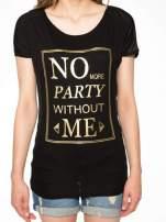 Czarny t-shirt z napisem NO MORE PARTY WITHOUT ME                                                                          zdj.                                                                         7