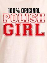 T-shirt damski patriotyczny 100% ORIGINAL POLISH GIRL ecru                                  zdj.                                  2